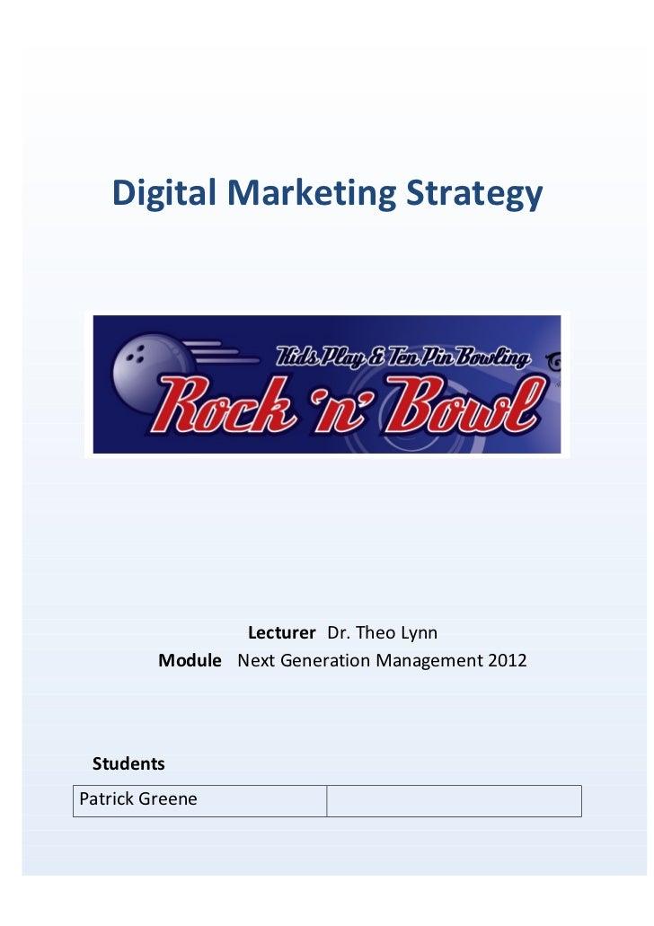 Digital Marketing Strategy                 Lecturer Dr. Theo Lynn         Module Next Generation Management 2012 StudentsP...