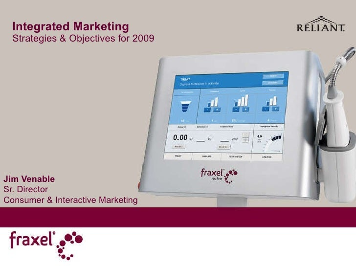 Integrated Marketing  Strategies & Objectives for 2009 Jim Venable Sr. Director  Consumer & Interactive Marketing