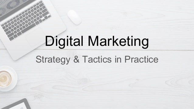 Digital Marketing Strategy & Tactics in Practice