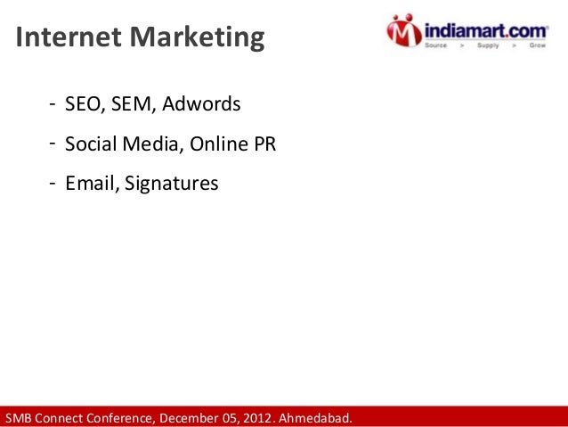 Internet Marketing - SEO, SEM, Adwords - Social Media, Online PR - Email, Signatures  SMB Connect Conference, December 05,...