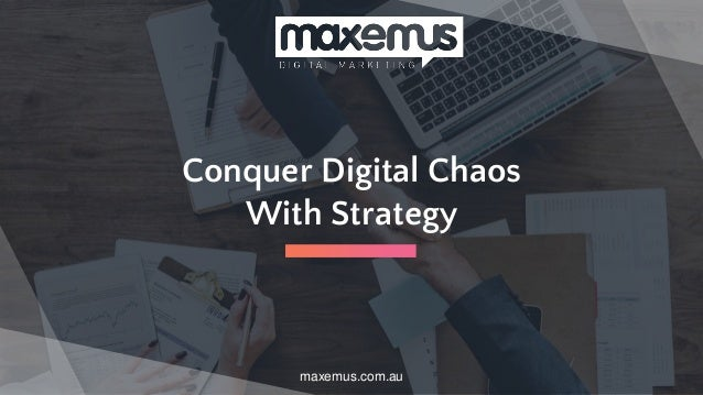 Conquer Digital Chaos With Strategy maxemus.com.au