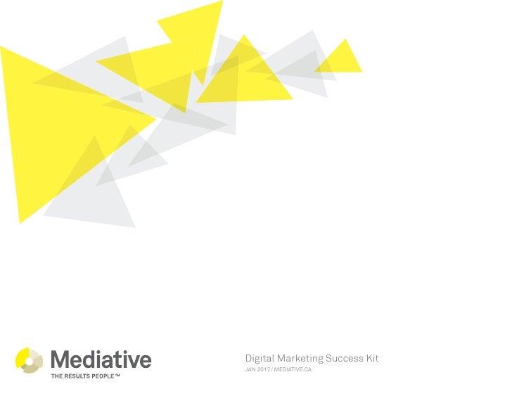 Digital Marketing Success KitJAN 2012/ MEDIATIVE.CA