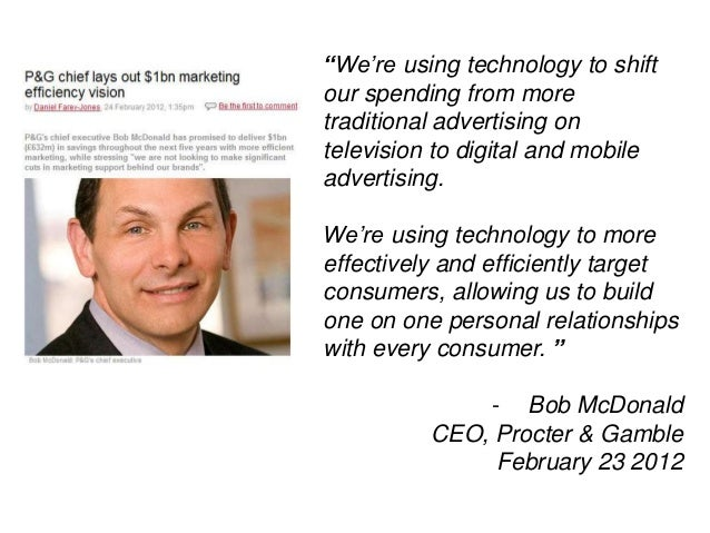 """""""We're using technology to shift our spending from more traditional advertising on television to digital and mobile advert..."""
