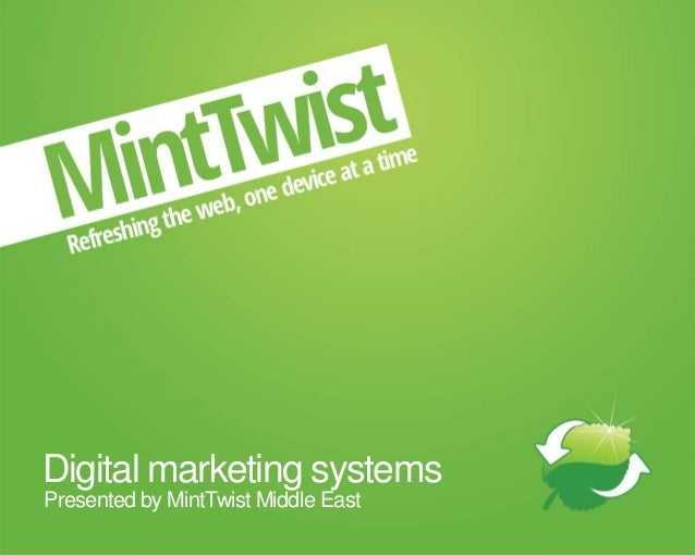 Digital marketing systemsPresented by MintTwist Middle East