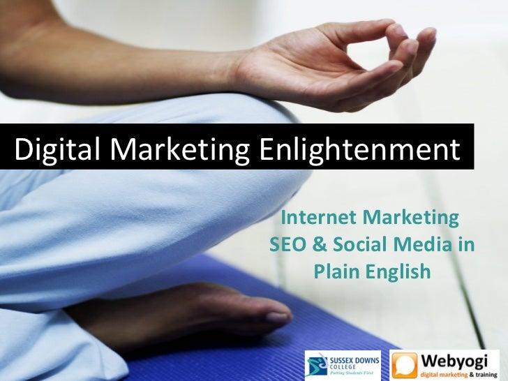 Digital Marketing Enlightenment                  Internet Marketing                 SEO & Social Media in                 ...