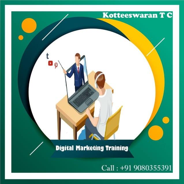 Digital marketing training   kotteeswaran t c - digital marketer