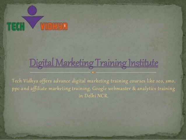 Tech Vidhya offers advance digital marketing training courses like seo, smo,  ppc and affiliate marketing training, Google...