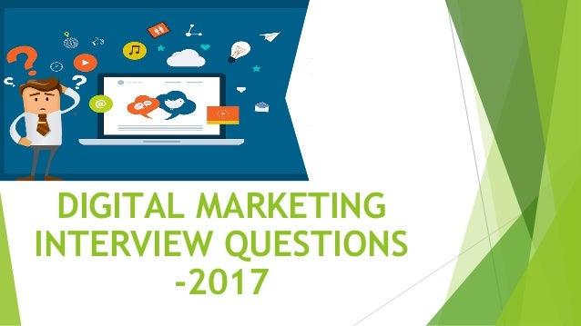 DIGITAL MARKETING INTERVIEW QUESTIONS -2017