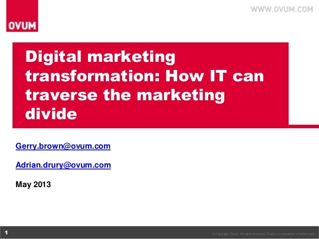 © Copyright Ovum. All rights reserved. Ovum is a subsidiary of Informa plc.1Digital marketingtransformation: How IT cantra...