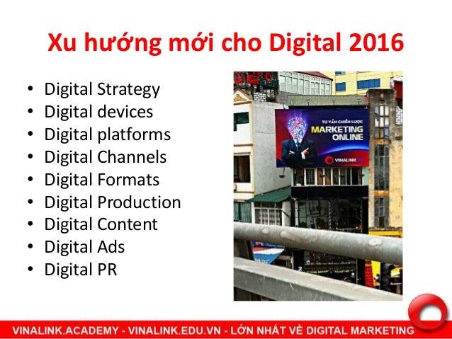 Xu hướng Digital marketing 2016 -2017 - 2018 - bản đầy đủ nhất Thế giới Slide 3