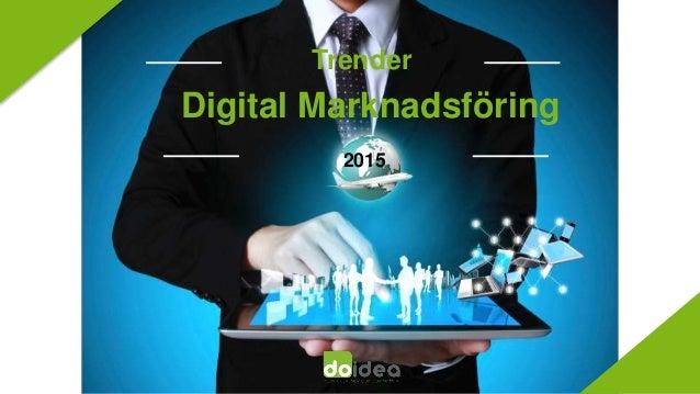 Trender  Digital Marknadsföring  2015