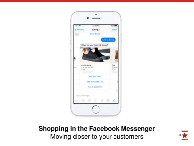 27 Shopping in the Facebook Messenger Moving closer to your customers
