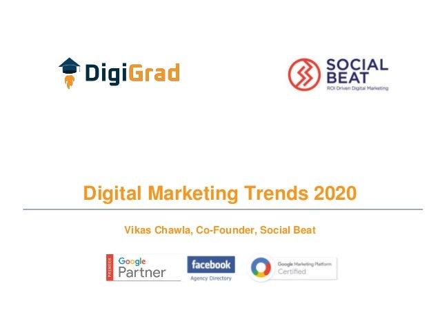 Digital Marketing Trends 2020 Vikas Chawla, Co-Founder, Social Beat