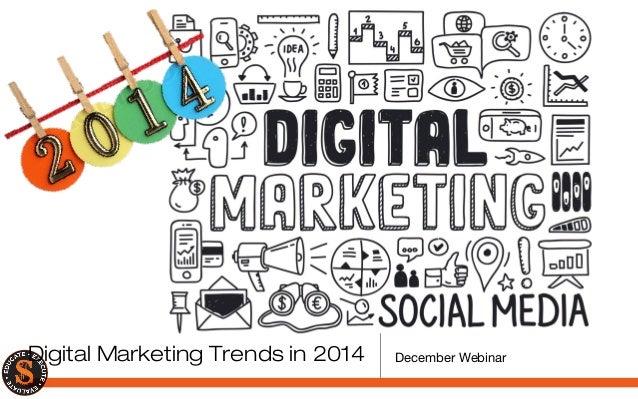 Digital Marketing Trends in 2014  December Webinar