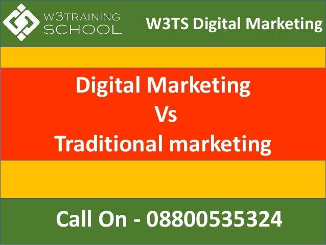 W3TS Digital Marketing Call On - 08800535324 Digital Marketing Vs Traditional marketing
