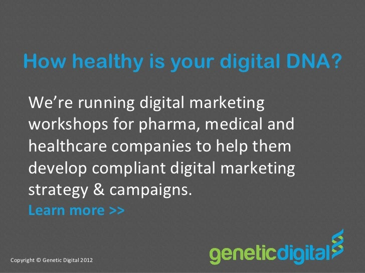 How healthy is your digital DNA?      We're running digital marketing      workshops for pharma, medical and      healthca...