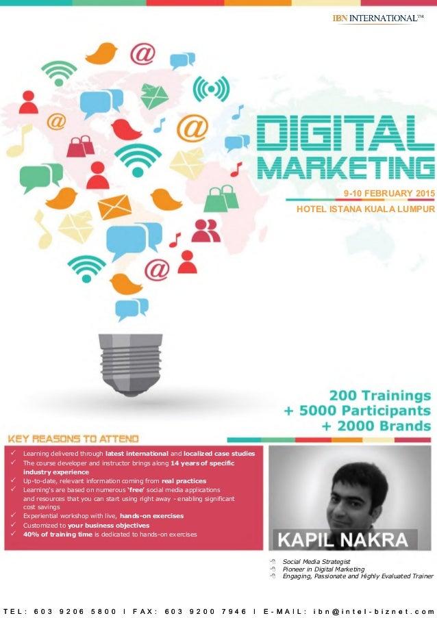 9-10 FEBRUARY 2015  HOTEL ISTANA KUALA LUMPUR   Social Media Strategist   Pioneer in Digital Marketing   Engaging, Pass...