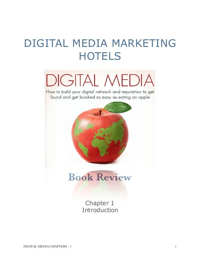 DIGITAL MEDIA MARKETING HOTELS Book Review Chapter 1  Introduction DIGITAL MEDIA CHAPTERS - 1 !1