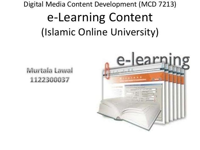 Digital Media Content Development (MCD 7213)  e-Learning Content (Islamic Online University)