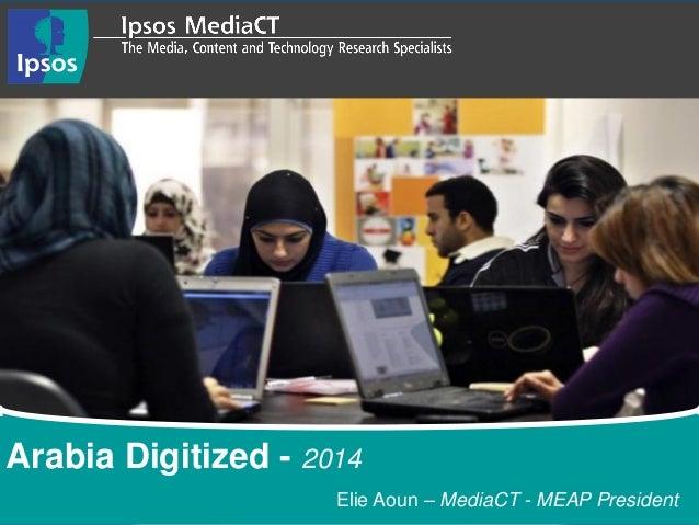 Elie Aoun – MediaCT - MEAP President Arabia Digitized - 2014