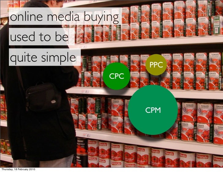 online media buying       used to be       quite simple                 PPC                              CPC              ...