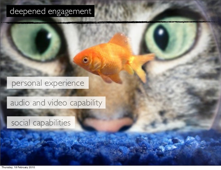 deepened engagement            personal experience        audio and video capability         social capabilities    Thursd...