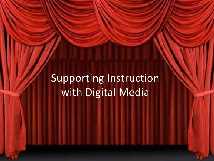 Supporting Instruction with Digital Media