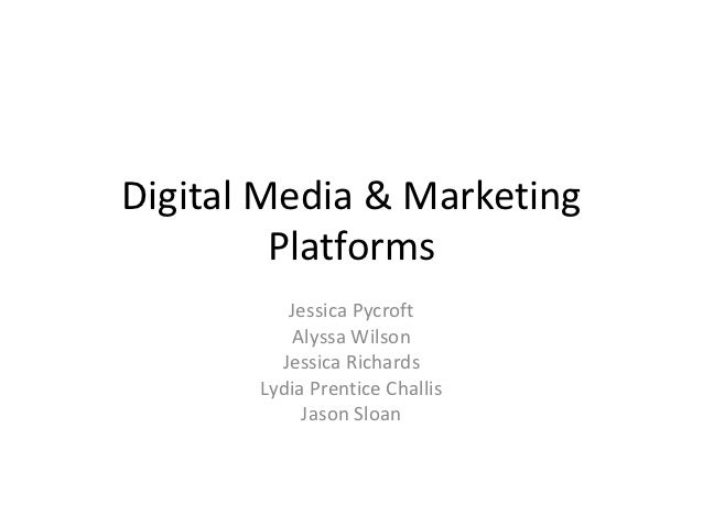 Digital Media & Marketing         Platforms          Jessica Pycroft           Alyssa Wilson         Jessica Richards     ...