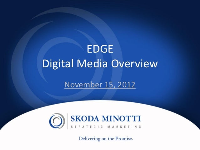 EDGEDigital Media Overview    November 15, 2012