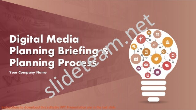 Digital Media Planning Briefing & Planning Process Your Company Name Instructions to download this editable PPT Presentati...