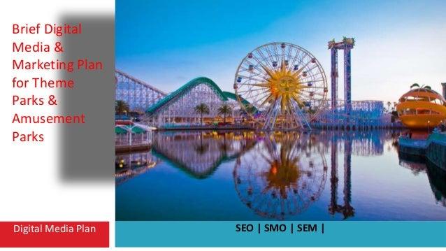 Digital Media Plan SEO | SMO | SEM | Brief Digital Media & Marketing Plan for Theme Parks & Amusement Parks