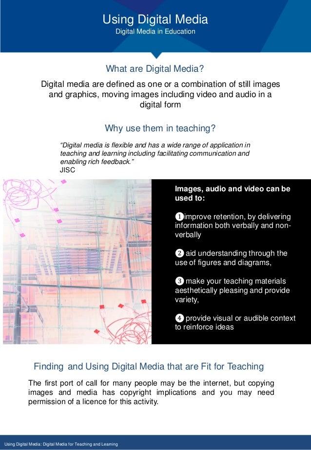 Using Digital Media Digital Media in Education Using Digital Media: Digital Media for Teaching and Learning What are Digit...