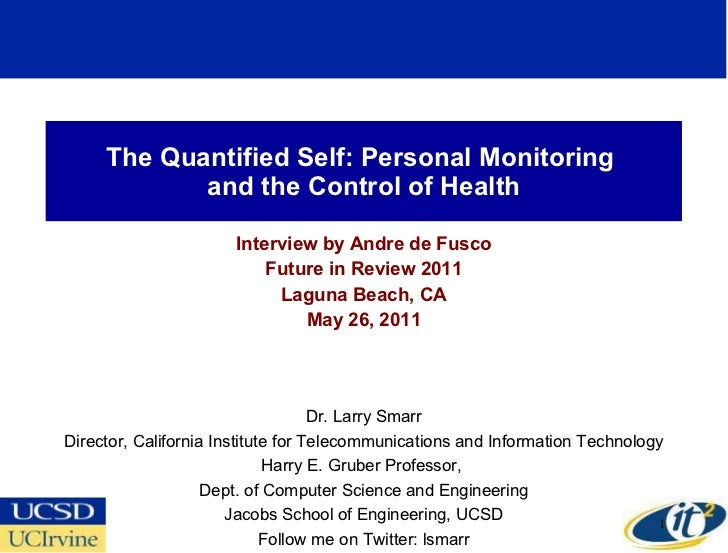 The Quantified Self: Personal Monitoring  and the Control of Health Interview by Andre de Fusco Future in Review 2011 Lagu...