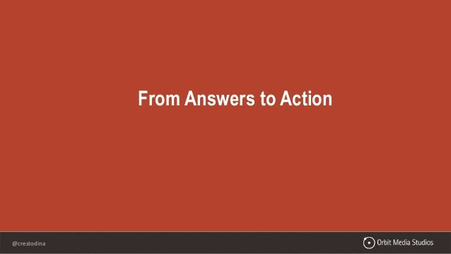 @crestodina From Answers to Action