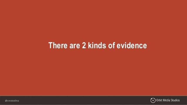 @crestodina There are 2 kinds of evidence