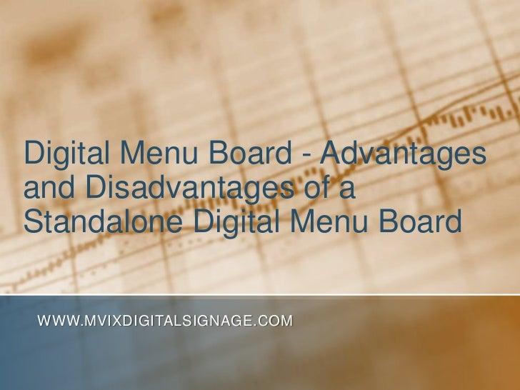 Digital Menu Board - Advantagesand Disadvantages of aStandalone Digital Menu BoardWWW.MVIXDIGITALSIGNAGE.COM