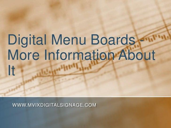 Digital Menu Boards -More Information AboutItWWW.MVIXDIGITALSIGNAGE.COM