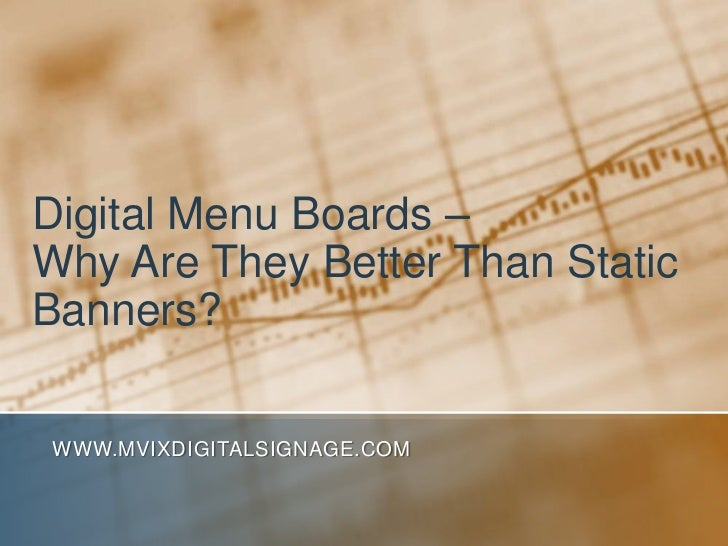 Digital Menu Boards – Why Are They Better Than Static Banners?<br />www.MVIXDigitalSignage.com<br />