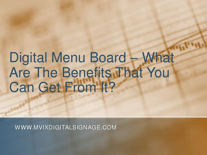 Digital Menu Board – WhatAre The Benefits That YouCan Get From It?WWW.MVIXDIGITALSIGNAGE.COM