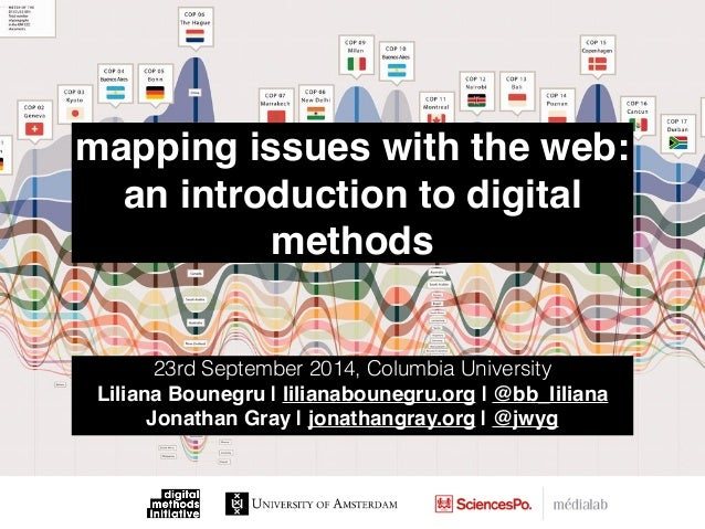 mapping issues with the web:  an introduction to digital  methods  23rd September 2014, Columbia University  Liliana Boune...