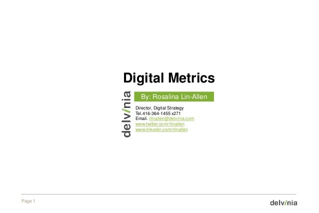 Digital Metrics             By: Rosalina Lin-Allen           Director, Digital Strategy           Tel.416-364-1455 x271   ...