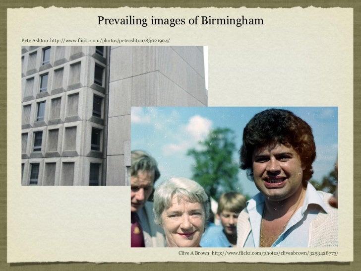 Prevailing images of BirminghamPete Ashton http://www.flickr.com/photos/peteashton/83021904/                              ...