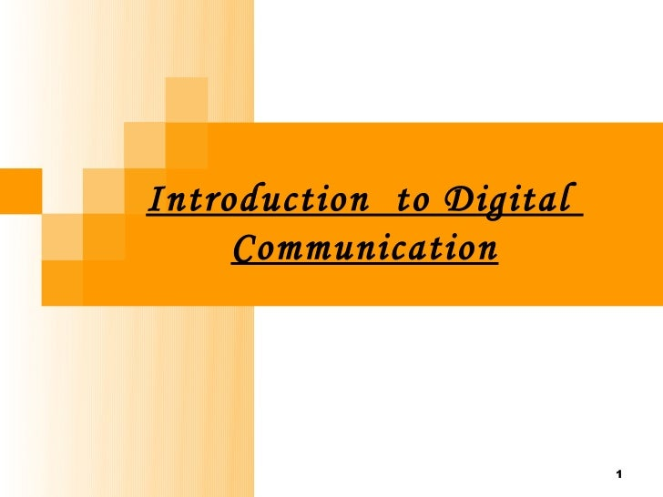 Introduction to Digital     Communication                          1