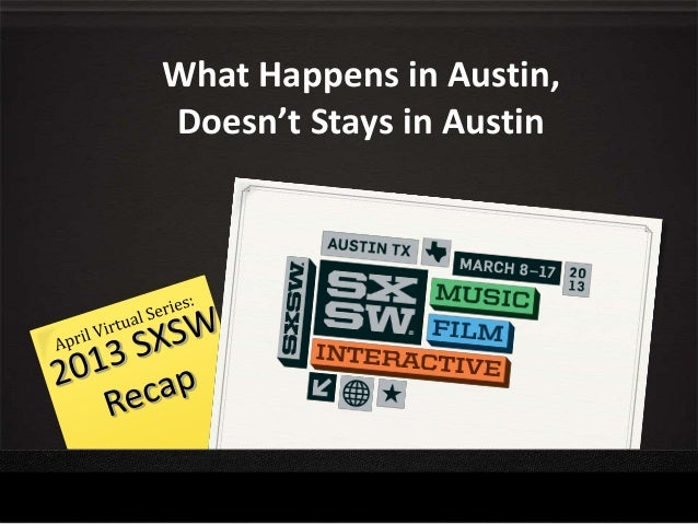 What Happens in Austin,Doesn't Stays in Austin