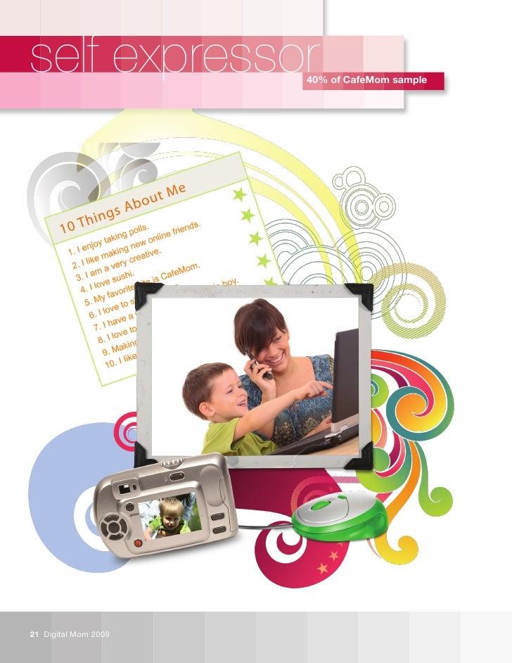 self expressor        40% of CafeMom sample     21 Digital Mom 2009