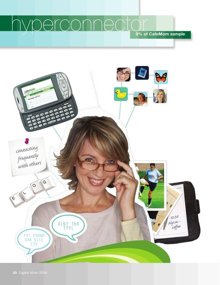 hyperconnector        9% of CafeMom sample     29 Digital Mom 2009