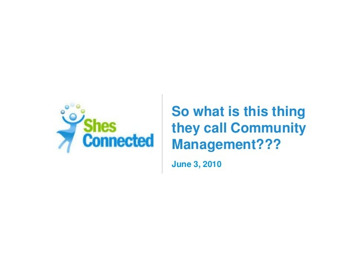 So what is this thing they call Community Management??? June 3, 2010