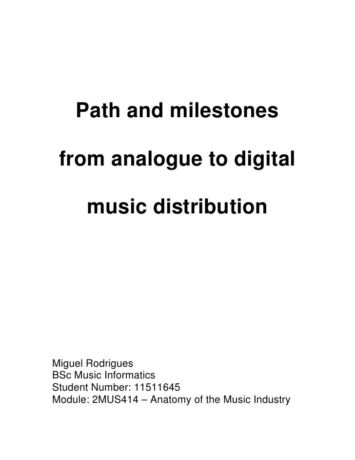 Path and milestones   from analogue to digital        music distribution     Miguel Rodrigues BSc Music Informatics Studen...