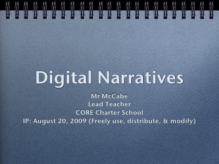 Digital Narratives                      Mr McCabe                     Lead Teacher                 CORE Charter School IP:...