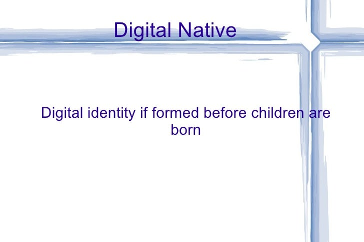 Digital Native Digital identity if formed before children are born